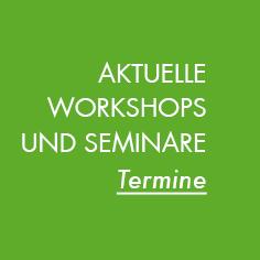 Aktuelle Workshops und Seminare – Termine